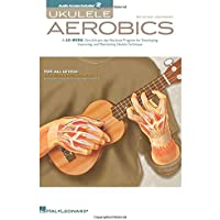 Ukulele Aerobics: For All Levels, from Beginner to Advanced Bk/Online Audio