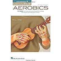 Ukulele Aerobics: For All Levels - Beginner To