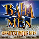 Baha Men - Greatest Movie Hits