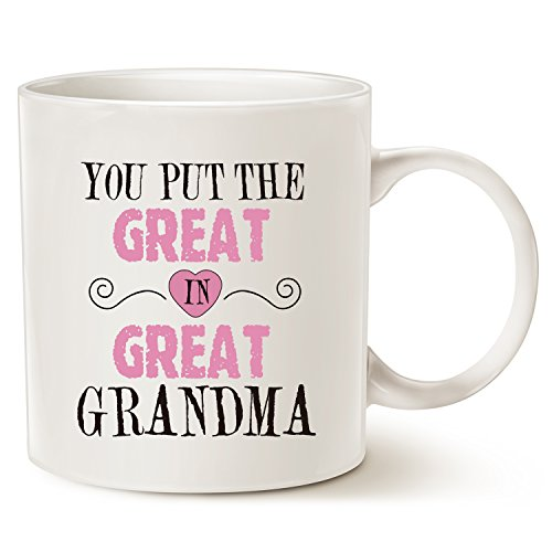 MAUAG Mothers Day Gifts Christmas Gifts Grandma Coffee Mug, You Put the Great in Great Grandma Best Birthday Presents for Your Grandma Grandmother Cup White, 11 Oz