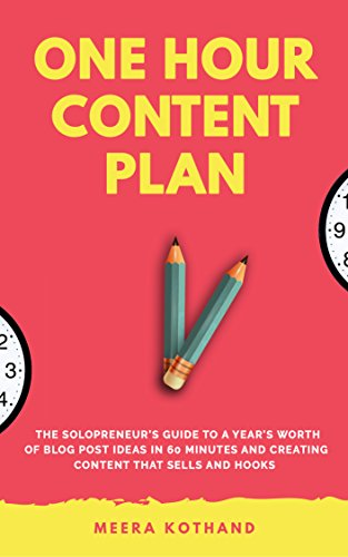 The One Hour Content Plan: The Solopreneur's Guide to a Year's Worth of Blog Post Ideas in 60 Minutes and Creating Content That Hooks and - Marketing Plans Communication