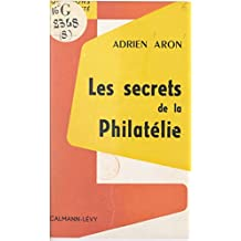 Les secrets de la philatélie (French Edition)