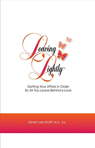 Leaving Lightly: Getting Your Affairs in Order so All You Leave Behind Is Love