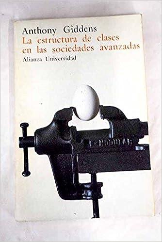 La estructura de clases en las sociedades avanzadas: Amazon.es ...
