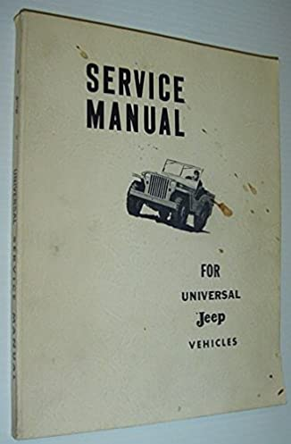 service manual for universal jeep vehicles jeep corporation amazon rh amazon com Jeep Willys Overland Jeep CJ3