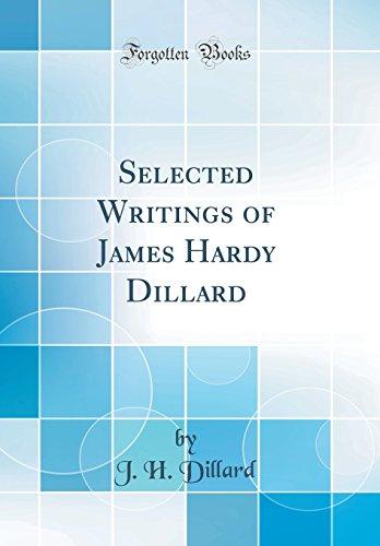 Selected Writings of James Hardy Dillard (Classic