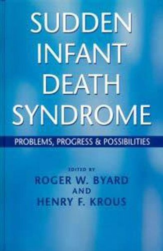 Sudden Infant Death Syndrome: Problems, Progress and Possibilities (Hodder Arnold Publication)