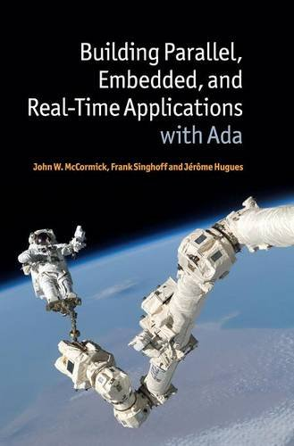 Building Parallel, Embedded, and Real-Time Applications with Ada by Mccormick John W