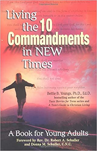 Living The Ten Commandments In New Times A Book For Young Adults