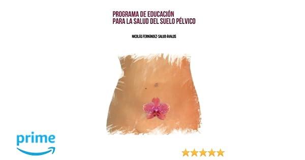 PROGRAMA DE EDUCACIÓN PARA LA SALUD DEL SUELO PÉLVICO ...