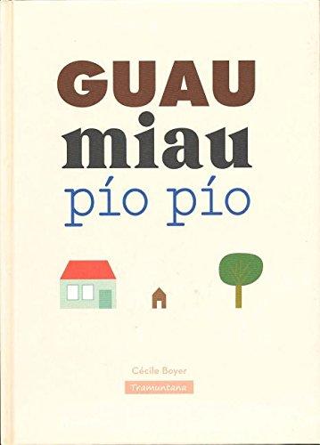 Guau Miau Pio Pio (Spanish Edition)