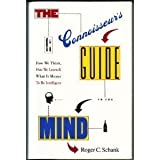 The Connoisseur's Guide to the Mind, Roger C. Schank, 0671678558