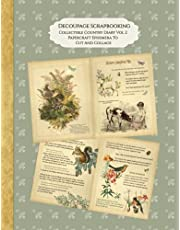 Decoupage Scrapbooking Collectible Country Diary Vol 2 Papercraft Ephemera To Cut And Collage: Country Diary Garden And Birds Junk Journal Signature Pages