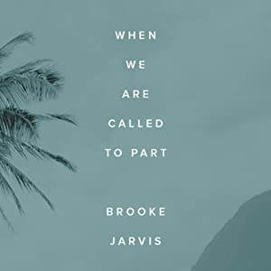When We Are Called to Part Audiobook