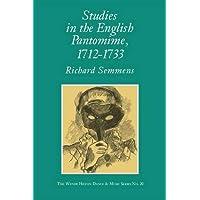 Studies in the English Pantomime: 1712-1733