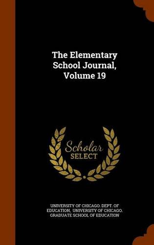 Read Online The Elementary School Journal, Volume 19 ebook