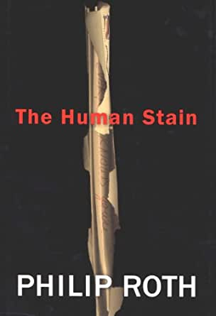 The Human Stain A Novel American Trilogy Book 3 English