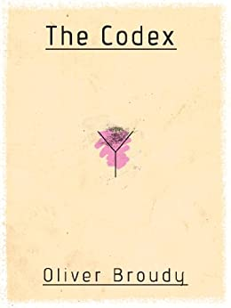The Codex (Kindle Single) by [Broudy, Oliver]