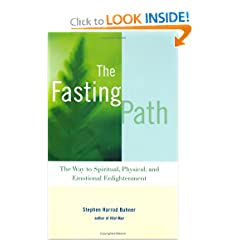 The Fasting Path: For Spiritual, Emotional, and Physical Healing and Renewal