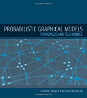 Probabilistic Graphical Models: Principles and Techniques Front Cover