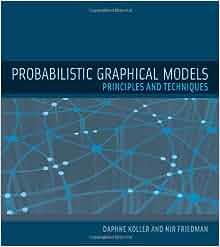 probabilistic graphical models principles and techniques