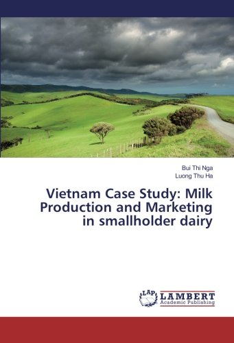 Vietnam Case Study: Milk Production and Marketing in smallholder dairy