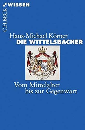 die-wittelsbacher-vom-mittelalter-bis-zur-gegenwart