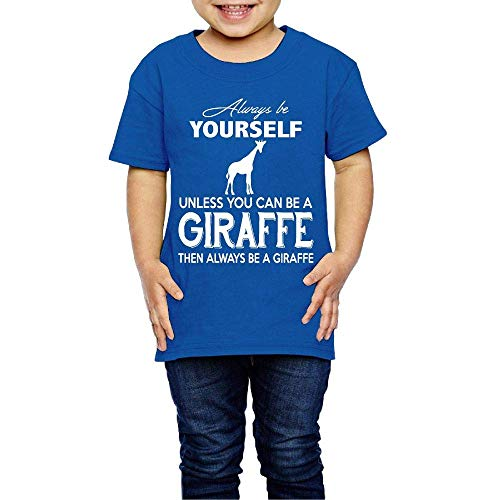 ac95e65aba4e JRMM Always Be Yourself Unless You Can Be A Giraffe 2-6 Years Old Child  Short Sleeve T-Shirt Royal Blue