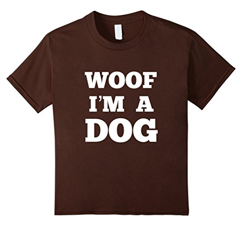 Quick Halloween Costumes For Moms (Kids Woof I'm a Dog Funny Halloween Costume T-Shirt 12 Brown)