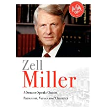 Zell Miller: A Senator Speaks Out On Patriotism, Values, and Character