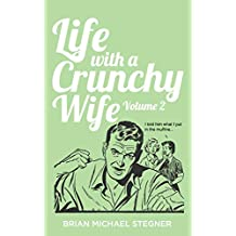 Life with a Crunchy Wife - Volume 2