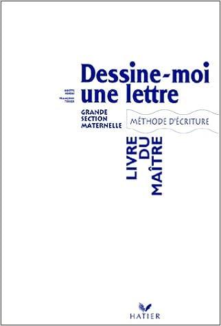 Livre Dessine-moi une lettre. Grande section maternelle. Livre du maître pdf, epub