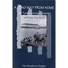 A Long Way from Home: The Tuberculosis Epidemic among the Inuit