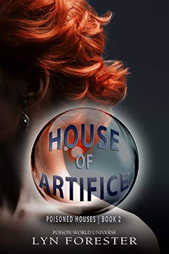 House of Artifice (Poisoned Houses Book 2)