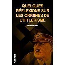 Quelques réflexions sur les origines de l'hitlérisme: Premium Ebook (French Edition)