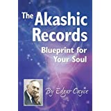 The Akashic Records:Blueprint for Your Soul (A.r.e.)
