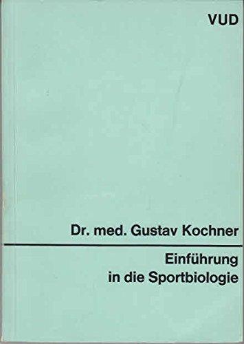 Einführung in die Sportbiologie : Für Sportstudierende, Leibeserzieher, Übungsleiter, Trainer u. sportinteressierte Ärzte.