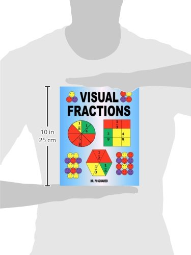 Visual Fractions: A Beginning Fractions Book: Dr. Pi Squared ...