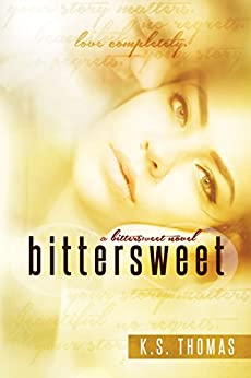 Bittersweet by [Thomas, K.S.]