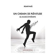 Un Chemin de Plénitude: La Musicothérapie (French Edition)