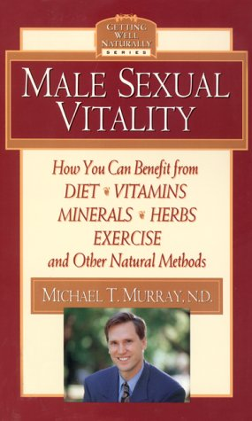 Male Sexual Vitality (Getting Well Naturally)