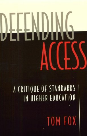Defending Access: A Critique of Standards in Higher Education