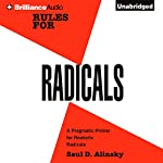 Rules for Radicals: A Practical Primer for Realistic Radicals | Saul D. Alinsky