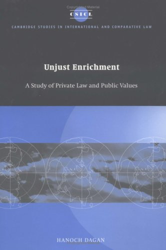 Unjust Enrichment: A Study of Private Law and Public Values (Cambridge Studies in International and Comparative Law)