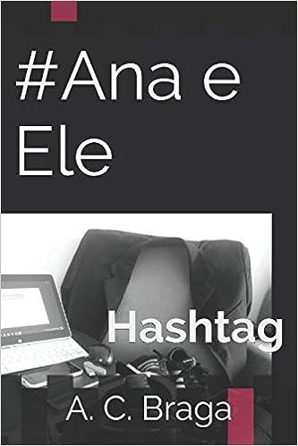 #Ana e Ele: Hashtag (Portuguese Edition) (Portuguese)