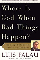 Where Is God When Bad Things Happen?: Finding Solace in Times of Trouble