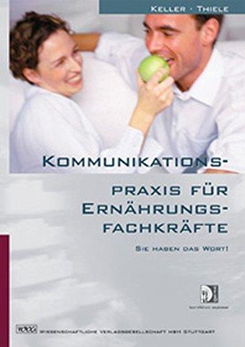 Kommunikationspraxis für Ernährungsfachkräfte: Sie haben das Wort!