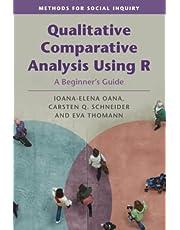 Qualitative Comparative Analysis Using R: A Beginner's Guide