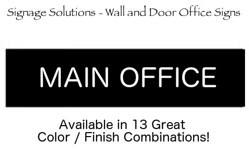SIGNAGE SOLUTIONS // Wall or Door Sign // ''Main Office'' Engraved Office and Workplace Signs // 2'' x 8'' // Available in 13 Exciting Color And Finish Combinations! by SIGNAGE SOLUTIONS