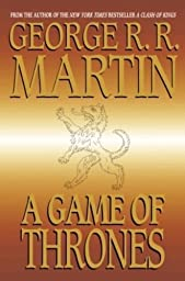 A Game of Thrones Novel - Book 1: A Game of Thrones (PB) by BANTAM BOOKS